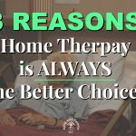 Home Therapy is the Better Choice