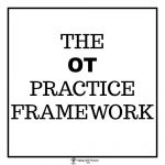 Occupational Therapy Practice Framework 2014 | Scope of Practice