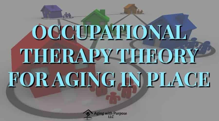LIFE SPACE and PERSON ENVIRONMENT FIT | Occupational Therapy