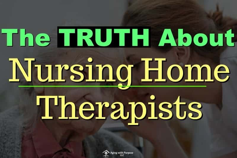 Nursing Home Therapists and What They Really Think | Skilled Nursing