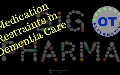 Medication Restraints for Dementia Behaviors | Occupational Therapy Alternative